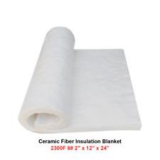 2 Ceramic Fiber Insulation Blanket 2300f 8 High Temp Insulation 12 X 24