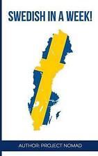 Swedish: Learn Swedish in a Week!: Swedish: Learn Swedish in a Week! Start Speaking Basic Swedish in Less Than 24 Hours by Project Fluency (Paperback / softback, 2016)