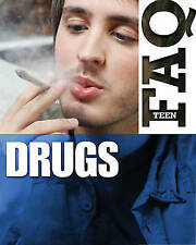 Drugs FAQ Teen -  by Ann Kramer