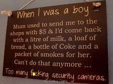 Naughty When I was A Boy F*ck Security Cameras CCTV Sign Signs Coke Cigarettes