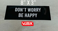 Don't worry be happy Bumper Sticker funny nice kind beautiful life enjoy