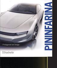 PININFARINA, I PROTAGONISTI DEL DESIGN - HACHETTE 2011