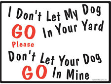 """I Don't Let My Dog Go - No Dog Pooping Aluminum Rectangle Sign - 12"""" x 9"""""""
