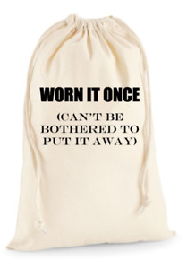 Laundry washing bag funny slogan worn it once 3 size options new cotton bedroom
