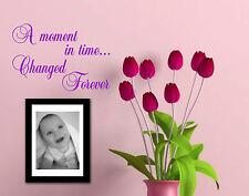 Un momento en el tiempo cambió para siempre cita pegatina de vinilo de pared arte amt2