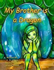 World of Tone - Children's Picture Book: My Brother Is a Dragon : A World of...