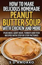 How to Make Delicious Homemade Peanut Butter Soup with Chicken and More :...