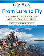 Orvis From Lure to Fly: Fly Fishing for Spinning and Baitcast Anglers by Dave Ka