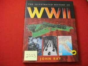THE ILLUSTRATED HISTORY OF WORLD WAR II BY DR JOHN RAY- UNPARALLELED INFORMATION