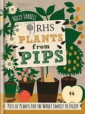 RHS Plants from Pips: Pots of plants for the whole family to enjoy by Holly...