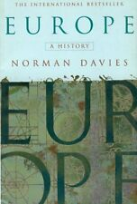 Europe: A History By Norman Davies. 9780712666336