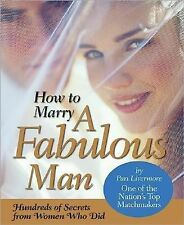 How to Marry a Fabulous Man by Pari Livermore (2007, Paperback)
