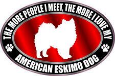 The More I Love My American Eskimo Dog Sticker Decal