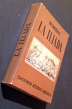 HOMERO, La Iliada, 1963, Ediciones Ateneo-Mexico.