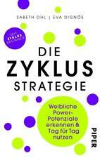 Die Zyklusstrategie: Weibliche Power-Potenziale erkennen und Tag für Tag ... /2