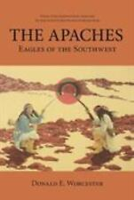 The Apaches: Eagles of the Southwest (Paperback or Softback)