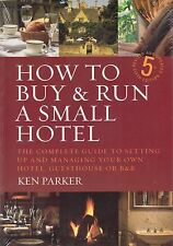 How to Buy & Run a Small Hotel 5th Edition NEW BOOK by Ken Parker (P/B 2007)