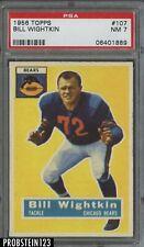 1956 Topps Football #107 Bill Wightkin Chicago Bears PSA 7 NM