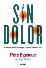Sin Dolor. El Metodo Revolucionario Para Combatir El Dolor Cronico (Paperback or