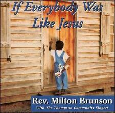 If Everybody Was Like Jesus by Rev. Milton Brunson & the Thompson Community Sing