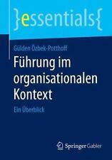 Führung Im Organisationalen Kontext : Ein Überblick by Gülden Özbek-Potthoff...