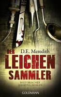 Meredith, D.E. - Der Leichensammler: Historischer Kriminalroman