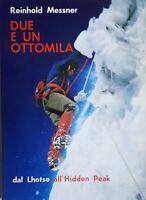 Alpinismo - Reinhold Messner - Due e un ottomila - ed. 1985