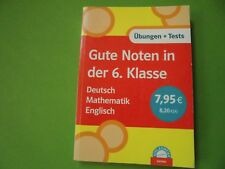 Gute Noten in der 6. Klasse. Das große Übungsbuch  Deutsch, Mathematik,Englisch