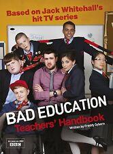 Bad Education: Based on Jack Whitehall's hit TV series by Bad Education - HB