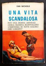 """GLI ASTEROIDI - """"UNA VITA SCANDALOSA"""" di FAN NICHOLS - BALDINI & CASTOLDI - 1967"""