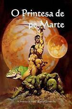 O Printesa de Pe Marte : A Princess of Mars (Romanian Edition) by Edgar Rice...