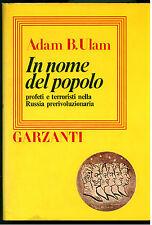 ULAM ADAM B. IN NOME DEL POPOLO PROFETI E TERRORISTI NELLA RUSSIA GARZANTI 1978