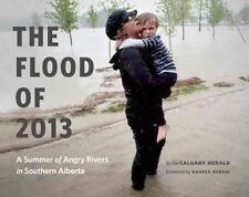 The Flood of 2013: A Summer of Angry Rivers in Southern Alberta-ExLibrary