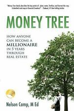 Money Tree : How Anyone Can Become a Millionaire in Five Years Through Real...