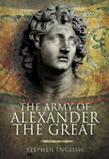 The Army of Alexander the Great by Stephen English (Hardback, 2009)