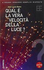 Qual è la vera velocità della luce?-Jean-Louis Bobin- libro nuovo in offerta !!