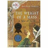 The Weight of a Mass: A Tale of Faith by Nobisso, Josephine