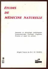 D'APRÈS TILDEN, VIE ET ACTION N°44 : ETUDES DE MÉDECINE NATURELLE