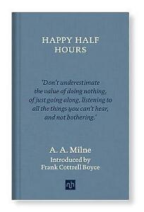 New, Happy Half Hours: Selected Writings, A.A. Milne, Book