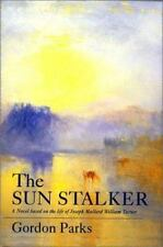 The Sun Stalker: A Novel Based on the Life of Joseph Mallord William-ExLibrary