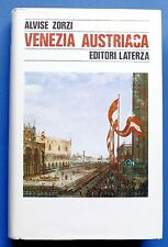 Storia Veneto - A. Zorzi - Venezia austriaca 1798-1866 - 1^ ed. 1985