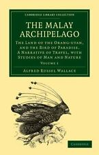The Malay Archipelago Vol. 1 : The Land of the Orang-Utan, and the Bird of...