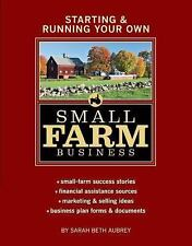 Starting and Running Your Own Small Farm Business : Small-Farm Success Stories *