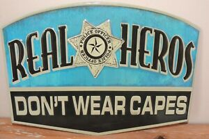 """NEW METAL SIGN """"REAL HEROES DON'T WEAR CAPES"""" POLICE FRONT LINE WORKER OPEN ROAD"""