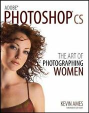 Adobe Photoshop cs: The Art of Photographing Women