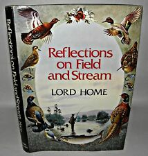 REFLECTIONS ON FIELD AND STREAM., Lord Home, HB/DJ - 1979 1st American Edition