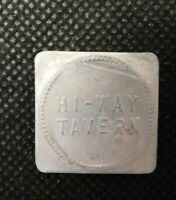 HI-WAY TAVERN GOOD FOR 10 CENTS IN TRADE TOKEN!   e1422DHQ