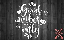 GOOD VIBES ONLY SAYING QUOTE STICKER LAPTOP YETI CAR TUMBLER CUP MACBOOK