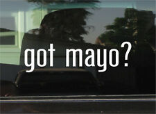 GOT MAYO? VINYL DECAL / STICKER