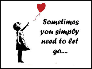 Sometimes Let Go metal plaques signs poster image Banksy balloon Girl